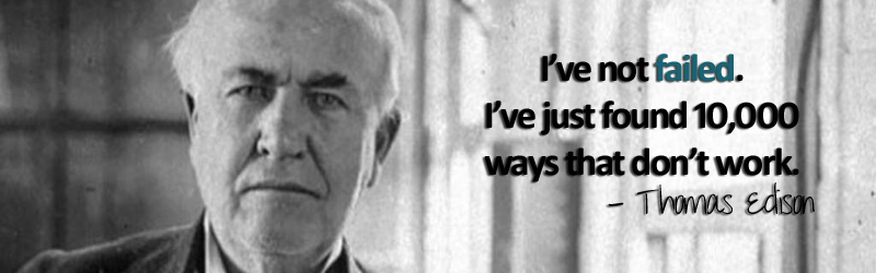 Thomas Edison Quote - I've not failed